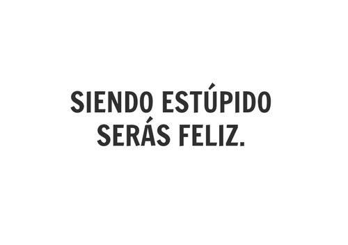 feliz estupidez